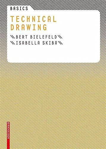 9783764376444: Basics Technical Drawing (BIRKHÄUSER)