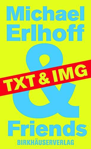 9783764376895: Michael Erlhoff and Friends: Txt & Img (BIRKHÄUSER)