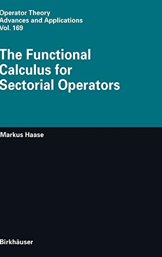 9783764376970: The Functional Calculus for Sectorial Operators (Operator Theory: Advances and Applications)