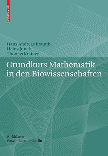 9783764377090: Grundkurs Mathematik in den Biowissenschaften (German Edition)