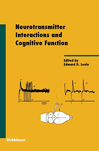 Neurotransmitter Interactions and Cognitive Function: Edward D. Levin