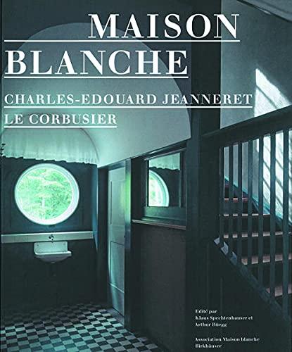 9783764378363: Maison Blanche Charles-Edouard Jeanneret, Le Corbusier