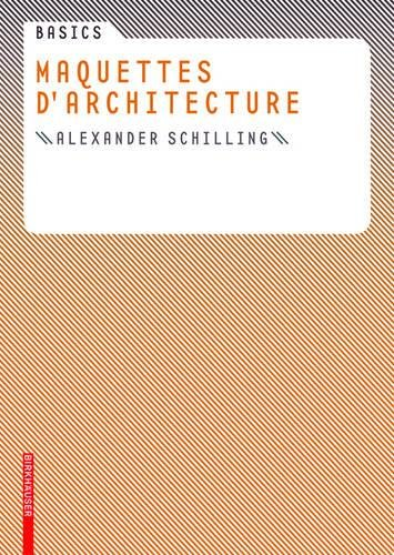 9783764379568: Basics Maquettes d architecture (French Edition)