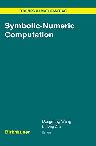 Symbolic-Numeric Computation (Trends in Mathematics): Wang, Dongming and Lihong Zhi, eds.