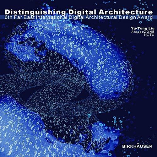 9783764381202: Distinguishing Digital Architecture: 6th Far Eastern International Digital Architectural Design Award