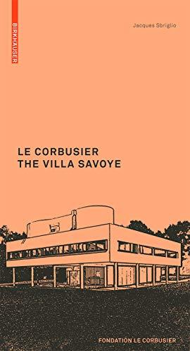 Le Corbusier: the Villa Savoye (Le Corbusier Guides (engl.)) (3764382309) by Jacques Sbriglio