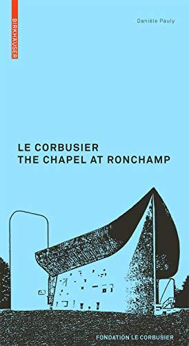 9783764382322: Le Corbusier: the Chapel at Ronchamp (Le Corbusier Guides (engl.))