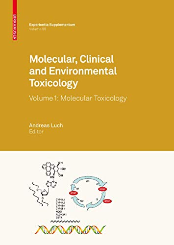 Molecular, Clinical and Environmental Toxicology 1: Andreas Luch