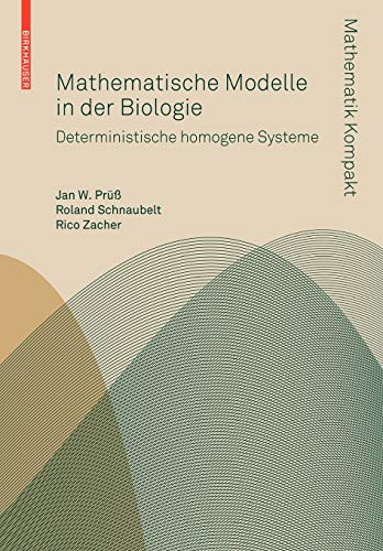 9783764384364: Mathematische Modelle in der Biologie: Deterministische homogene Systeme (Mathematik Kompakt) (German Edition)