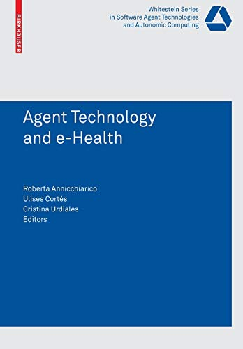 Agent Technology and e-Health: Roberta Annicchiarico