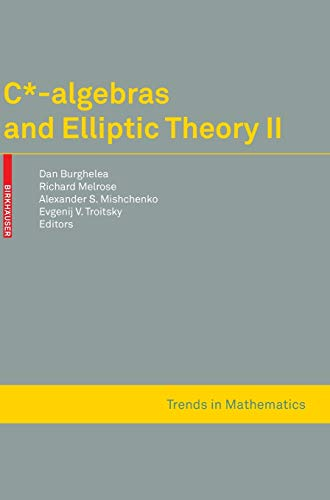9783764386030: C*-algebras and Elliptic Theory II: No. 2 (Trends in Mathematics)