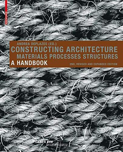 9783764386313: Constructing Architecture: Materials, Processes, Structures : a Handbook