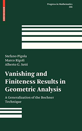 9783764386412: Vanishing and Finiteness Results in Geometric Analysis: A Generalization of the Bochner Technique (Progress in Mathematics)