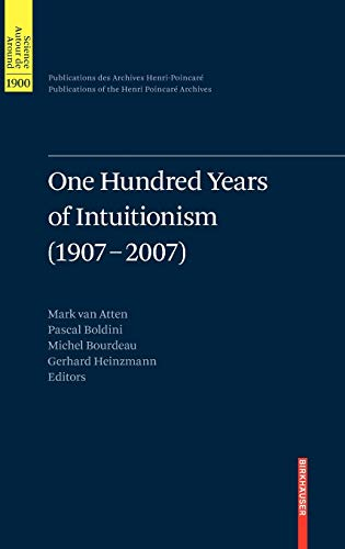 9783764386528: One Hundred Years Of Intuitionism 1907-2007: The Cerisy Conference