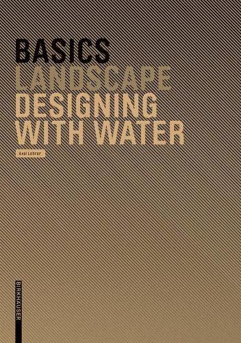 9783764386627: Basics Designing with Water (BIRKHÄUSER)