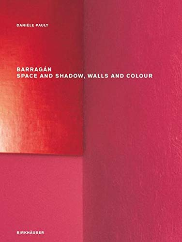 9783764387051: Barragán Space and Shadow, Walls and Colour