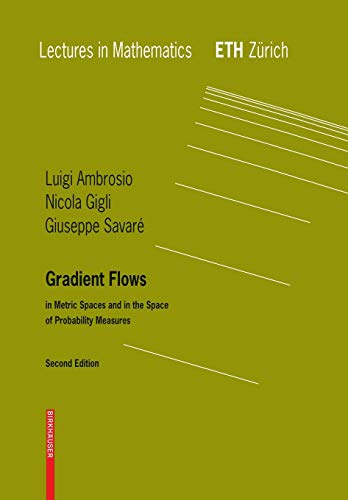 9783764387211: Gradient Flows: Second Edition, In Metric Spaces and in the Space of Probability Measures (Lectures in Mathematics. ETH Zürich)