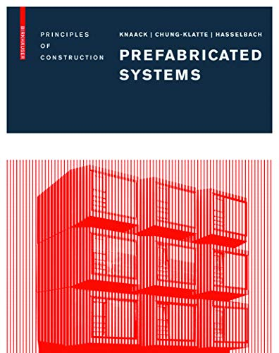 Prefabricated Systems: Principles of Construction: Ulrich Knaack Sharon