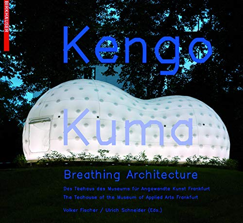 9783764387877: Kengo Kuma Breathing Architecture
