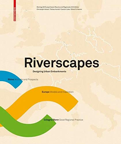 9783764388294: Riverscapes: Designing Urban Embankments (BIRKHÄUSER)