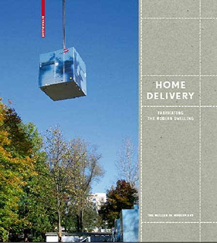 9783764388621: Home Delivery: Fabricating the Modern Dwelling