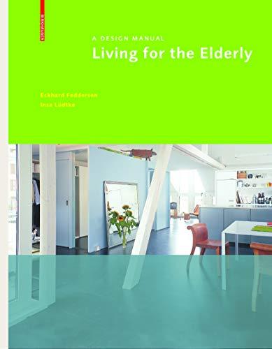 9783764388713: Living for the Elderly (Design Manuals)