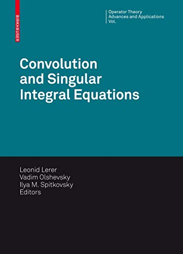 9783764389550: Convolution Equations and Singular Integral Operators: Selected Papers (Operator Theory: Advances and Applications)