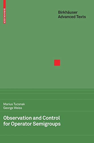 9783764389932: Observation and Control for Operator Semigroups (Birkhäuser Advanced Texts Basler Lehrbücher)