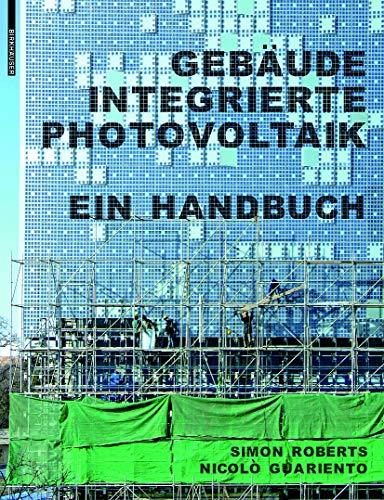 9783764399498: Gebäudeintegrierte Photovoltaik: Ein Handbuch (BIRKHÄUSER)