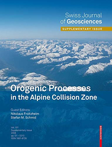 9783764399511: Orogenic Processes in the Alpine Collision Zone: Selected Contributions from the 8th Workshop on Alpine Geological Studies, Davos, Switzerland, 2007 (Swiss Journal of Geosciences Supplement)