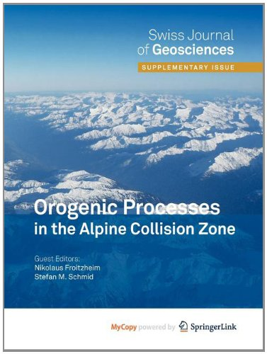 9783764399580: Orogenic Processes in the Alpine Collision Zone: Selected Contributions from the 8th Workshop on Alpine Geological Studies, Davos, Switzerland, 2007 (Swiss Journal of Geosciences Supplement)