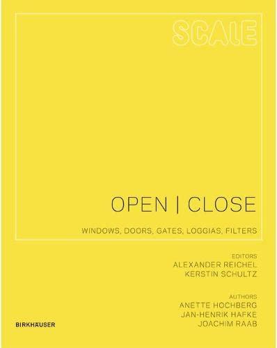 9783764399610: Open I Close: Windows, Doors, Gates, Loggias, Filters (Scale) (BIRKHÄUSER)