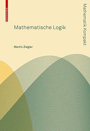 9783764399733: Mathematische Logik (Mathematik Kompakt)