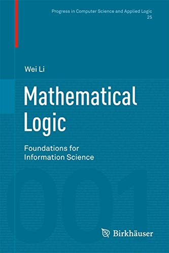Mathematical Logic: Foundations for Information Science (Progress: Li, Wei