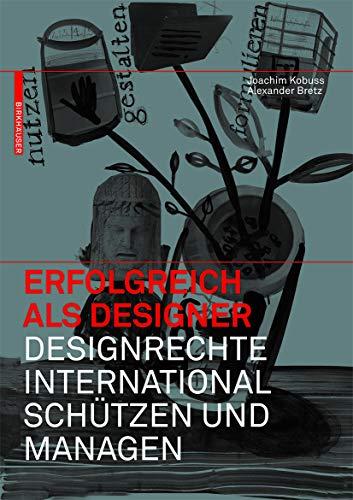 9783764399887: Erfolgreich Als Designer: Designrechte International Schutzen Und Managen (BIRKHÄUSER)