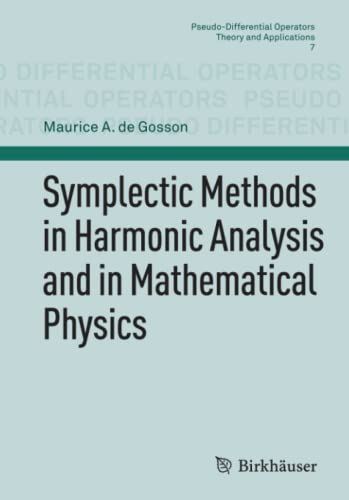 9783764399917: Symplectic Methods in Harmonic Analysis and in Mathematical Physics (Pseudo-Differential Operators)