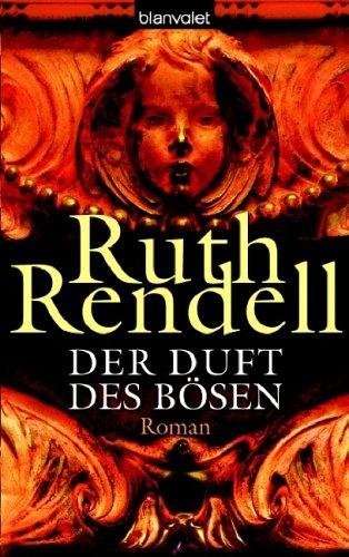 Der Duft des Bösen : Roman. Ruth: Rendell, Ruth: