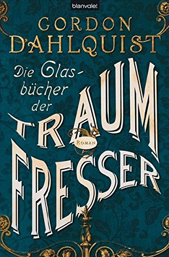 9783764502782: Die Glasbücher der Traumfresser/Vict. Ed