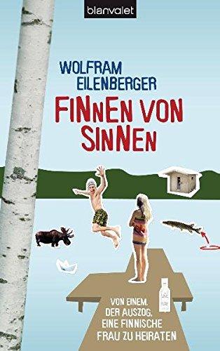 9783764503574: Finnen von Sinnen: Von einem, der auszog, eine finnische Frau zu heiraten