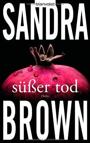 Süßer Tod: Thriller - Brown, Sandra