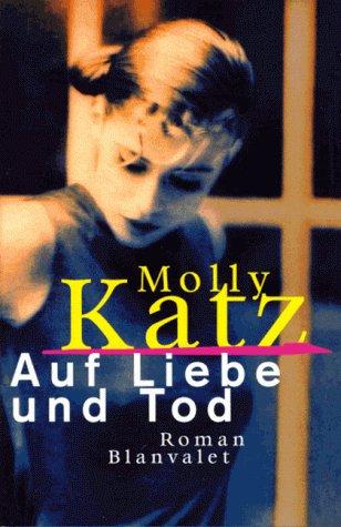 9783764506476: Auf Liebe und Tod