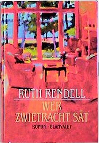 Wer Zwietracht sät : Roman. Ruth Rendell.: Rendell, Ruth (Verfasser):