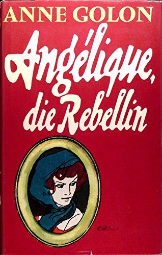 9783764514976: Angélique, die Rebellin. Roman