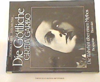 Die Göttliche, Greta Garbo. ; Sven Broman. [Aus d. Amerikan. übers. von Wilhelm Thaler] - Sands, Frederick und Sven Broman