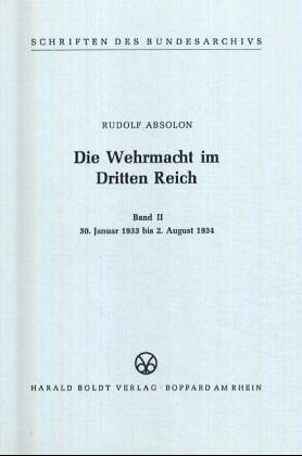 9783764615482: Die Wehrmacht im Dritten Reich (Band II 30.Januar 1933 bis. August 1934)