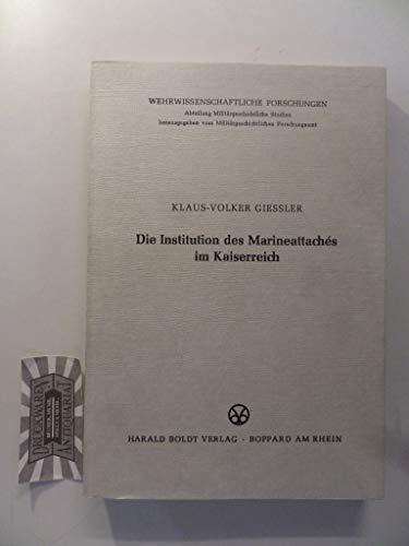 Die Institution Des Marineattachés Im Kaiserreich: Giessler, Klaus-Volker