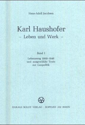 9783764616489: Karl Haushofer: Leben u. Werk (Schriften des Bundesarchivs ; 24) (German Edition)