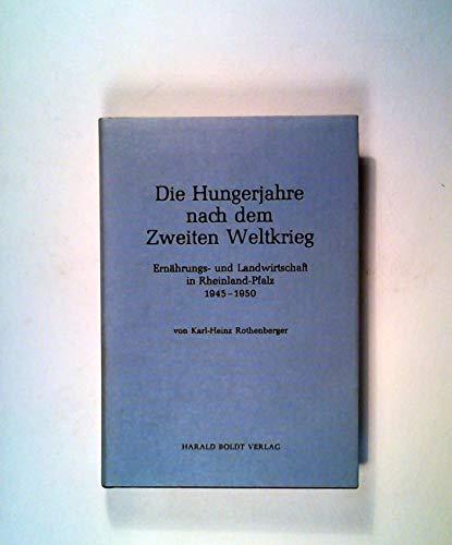 9783764617660: Die Hungerjahre nach dem Zweiten Weltkrieg: Ernährungs und Landwirtschaft in Rheinland-Pfalz, 19451950 (Veröffentlichungen der Kommission des ... Geschichte des Landes Rheinland-Pfalz ; Bd 3)