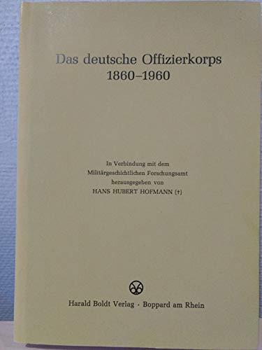 Das deutsche Offizierkorps 1860-1960;: Hofmann, Hans Hubert