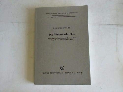 9783764618155: Die Wehrmacht-Elite: Rang- und Herkunftsstruktur der deutschen Generale und Admirale 1933-1945 (Wehrwissenschaftliche Forschungen. Abteilung milit�rgeschichtliche Studien)